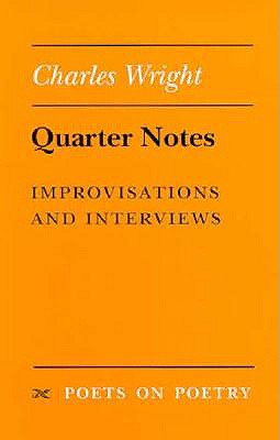 Quarter Notes: Improvisations and Interviews - Wright, Charles