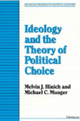 Ideology and the Theory of Political Choice - Hinich, Melvin, and Munger, Michael C