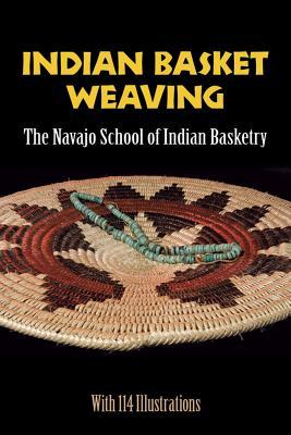Indian Basket Weaving - Navajo School of Indian Basketry