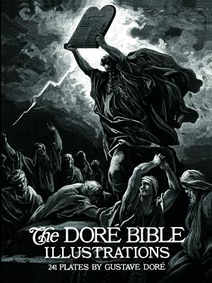 The Dore Bible Illustrations - Dore, Gustave, and Rose, Millicent (Designer)