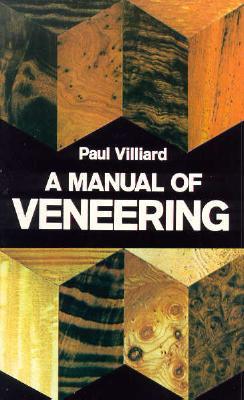 A Manual of Veneering - Villiard, Paul