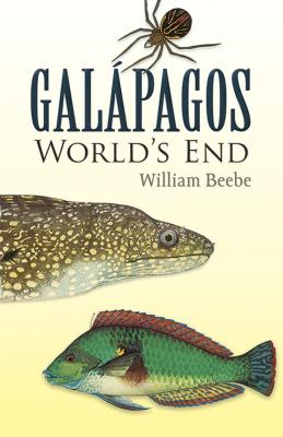 Galapagos: World's End - Beebe, William