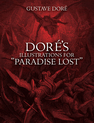 "Dore's Illustrations for ""Paradise Lost"" - Dore, Gustave, and Milton, John"