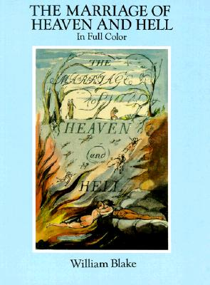 The Marriage of Heaven and Hell: A Facsimile in Full Color - Blake, William