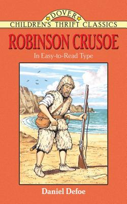 Robinson Crusoe - Defoe, Daniel, and Blaisdell, Robert, and Children's Dover Thrift