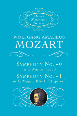 Symphonies Nos. 40 & 41 - Mozart, Wolfgang Amadeus (Composer), and Music Scores