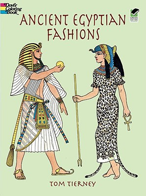 Ancient Egyptian Fashions - Tierney, Tom, and Coloring Books