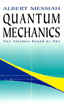 Quantum Mechanics - Messiah, Albert