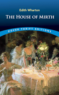The House of Mirth - Wharton, Edith, and Dover Thrift Editions