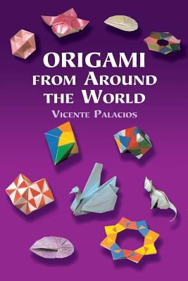 Origami from Around the World - Palacios, Vicente, and Palacios, and Origami