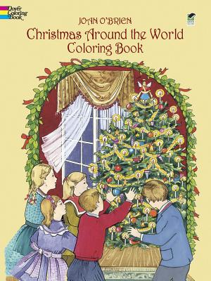Christmas Around the World Coloring Book - O'Brien, Joan, and Coloring Books, and Christmas