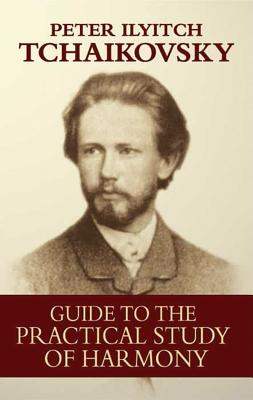 Guide to the Practical Study of Harmony - Tchaikovsky, Peter Ilyitch