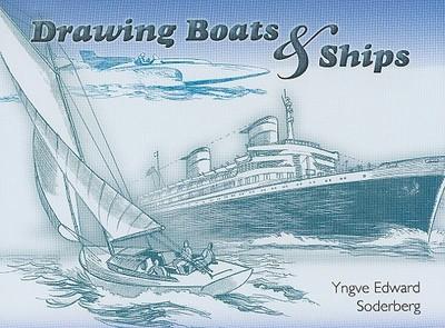 Drawing Boats & Ships - Soderberg, Yngve Edward
