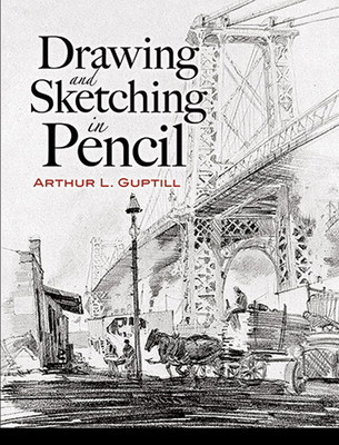 Drawing and Sketching in Pencil - Guptill, Arthur L, and Greenley, Howard (Preface by)
