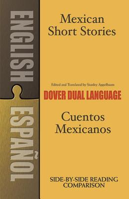 Mexican Short Stories/Cuentos Mexicanos - Appelbaum, Stanley (Translated by)