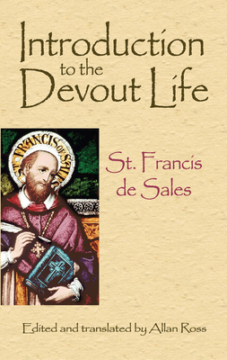 Introduction to the Devout Life - St Francis de Sales, and Ross, Allan (Translated by)