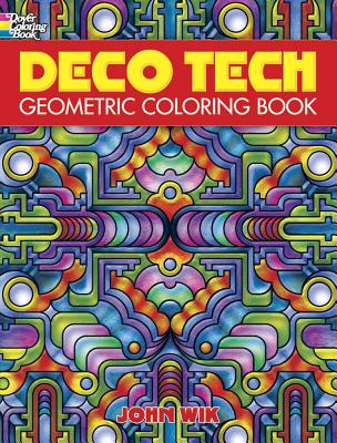 Deco Tech: Geometric Coloring Book - Wik, John
