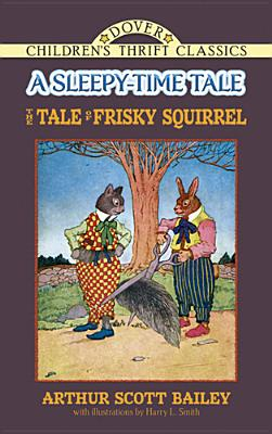 Tale of Frisky Squirrel - Bailey, Arthur Scott