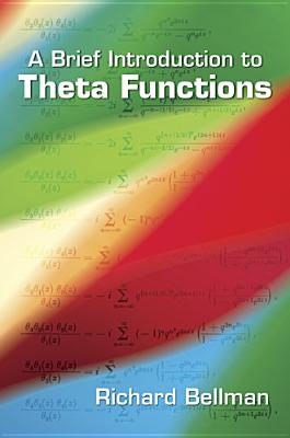 A Brief Introduction to Theta Functions - Bellman, Richard