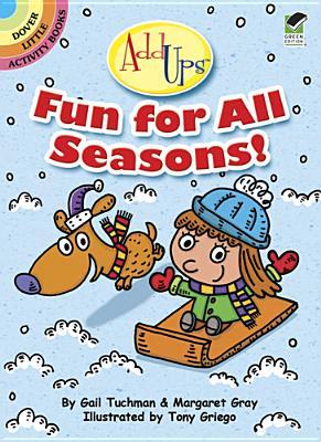 AddUps Fun for All Seasons! - Tuchman, Gail, and Gray, Margaret