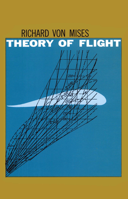 Theory of Flight - Mises, Richard Von, and Von Mises, Richard, and Engineering