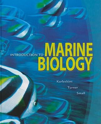 Introduction to Marine Biology - Karleskint, George, Jr., and Turner, Richard, and Small, James W, Jr.