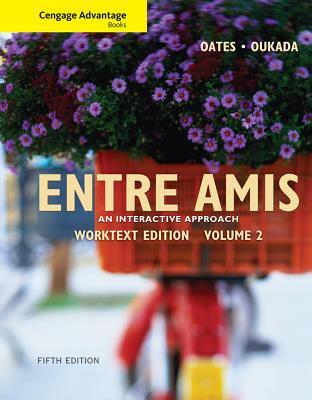 Cengage Advantage Books: Entre Amis: Volume 2 - Oates, Michael D., and Oukada, Larbi
