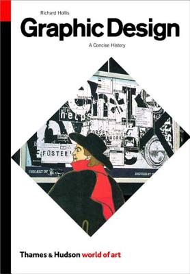 Graphic Design Graphic Design: A Concise History a Concise History - Hollis, Richard