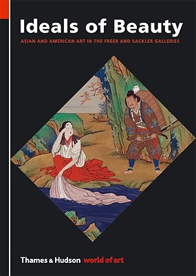 Ideals of Beauty: Asian and American Art in the Freer and Sackler Galleries - Smith, Maggie (Designer)