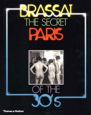 The Secret Paris of the 30's - Brassai