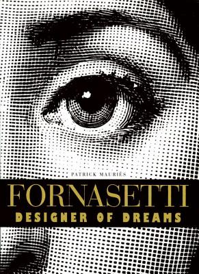 Fornasetti: Designer of Dreams - Mauries, Patrick, and Wilk, Christopher (Foreword by)