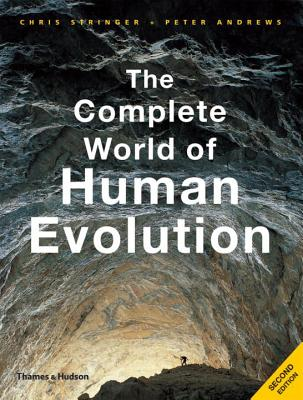 The Complete World of Human Evolution - Stringer, Chris, and Andrews, Peter