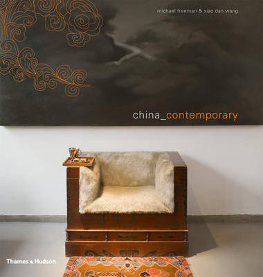 China Contemporary - Freeman, Michael (Photographer), and Wang, Xiao Dan (Text by)