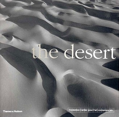 The Desert - Depardon, Raymond, and Khemir, Mounira, and Thesiger, Wilfred