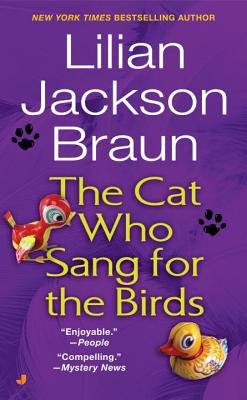 The Cat Who Sang for the Birds - Braun, Lilian Jackson
