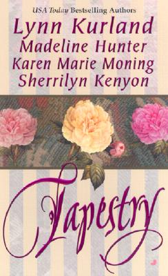 Tapestry - Kurland, Lynn, and Hunter, Madeline, and Moning, Karen Marie