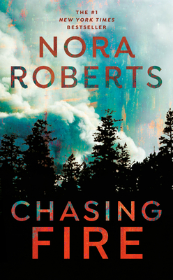 Chasing Fire - Roberts, Nora