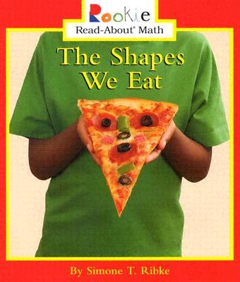 The Shapes We Eat - Ribke, Simone T, and Bullock, Linda (Consultant editor)