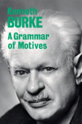 A Grammar of Motives - Burke, Kenneth