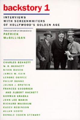 Backstory 1: Interviews with Screenwriters of Hollywood's Golden Age - McGilligan, Patrick (Editor)