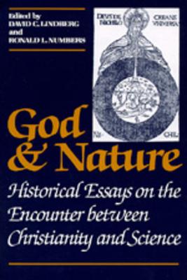 God and Nature - Lindberg, David C (Editor), and Numbers, Ronald L (Editor)