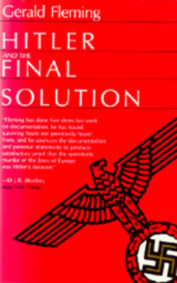 Hitler and the Final Solution - Fleming, Gerald