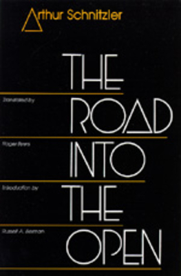 The Road Into the Open - Schnitzler, Arthur, and Berman, Russell A (Introduction by), and Byers, Roger (Translated by)