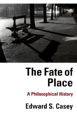 The Fate of Place - Casey, Edward S