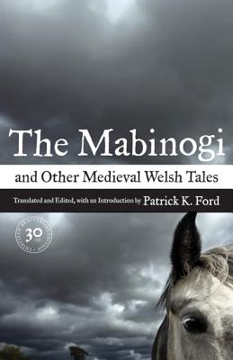 The Mabinogi and Other Medieval Welsh Tales - Ford, Patrick K (Translated by)