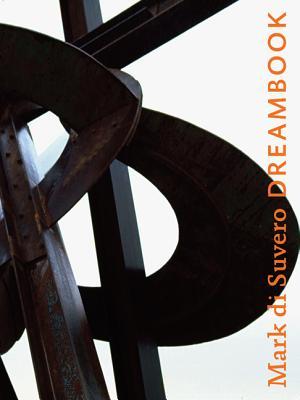 Mark Di Suvero: Dreambook - Di Suvero, Mark, and Barre, Francois (Contributions by)