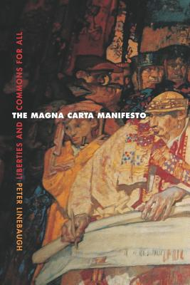 The Magna Carta Manifesto: Liberties and Commons for All - Linebaugh, Peter