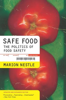 Safe Food: The Politics of Food Safety - Nestle, Marion