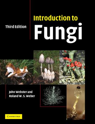 Introduction to Fungi - Webster, John, and Weber, Roland W S