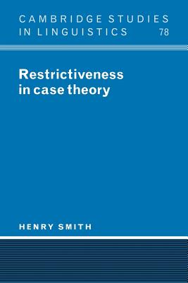 Restrictiveness in Case Theory - Smith, Henry, and Henry, Smith, and Anderson, S R (Editor)